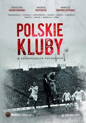 """Książka """"Polskie kluby w europejskich pucharach"""""""